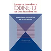 Exposure of the American People to Iodine-131 from Nevada Nuclear-Bomb Tests: Review...
