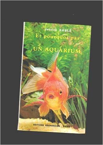 Lire un Et pourquoi pas un aquarium pdf ebook