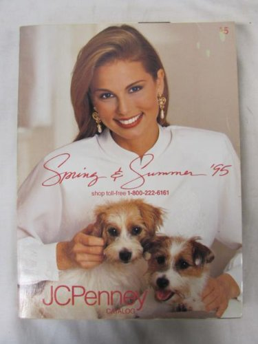 J C Penney Spring and Summer Catalog 1995 (Jcpenney Catalog)