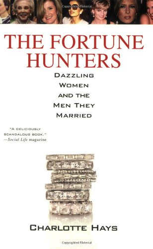 The Fortune Hunters: Dazzling Women and the Men They Married pdf