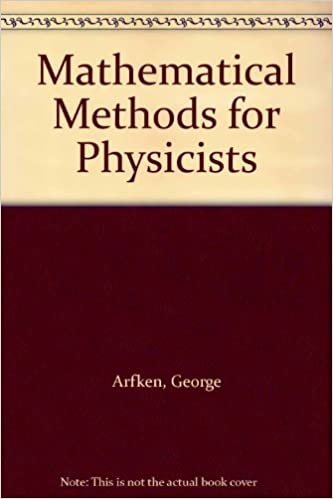 Mathematical Methods For Physicists George Arfken