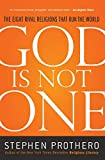 God Is Not One: The Eight Rival Religions That Run
