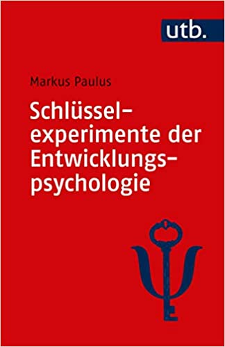 schlusselexperimente der entwicklungspsychologie paulus markus 9783825252588 amazon com books amazon com