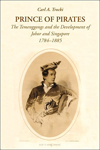 Prince of Pirates: The Temenggongs and the Development of Johor and Singapore, 1784-1885 (2nd Edition)