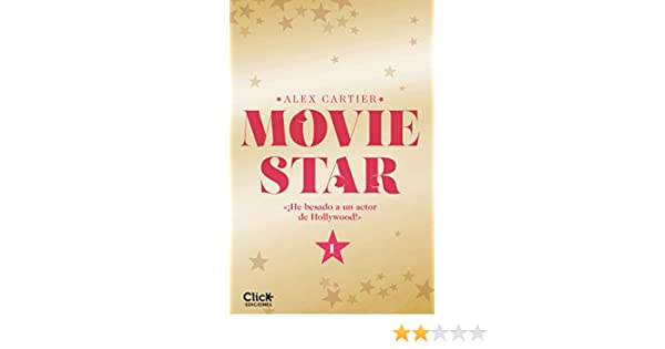 Movie Star 1 eBook: Alex Cartier, María Méndez Gómez: Amazon ...