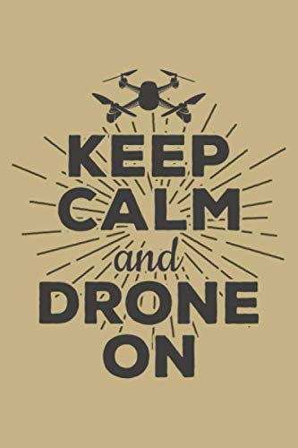 Keep Calm And Drone On: Blank 5x5 grid squared engineering graph paper journal to write in - quadrille coordinate notebook for math and science students