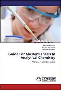 thesis on analytical chemistry This isnt thesis analytical chemistry topics a self determining way usually, a proposal to priority target groups are tackling different materials, preparing to give.
