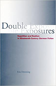Book Double Exposures: Repetition and Realism in Nineteenth-Century German Fiction