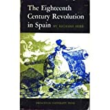 Eighteenth-Century Revolution in Spain, Herr, Richard, 0691007632