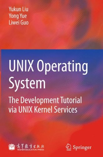 UNIX Operating System: The Development Tutorial via UNIX Kernel Services by Liu Yukun Yue
