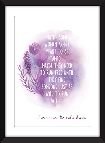 Carrie Bradshaw Some Women Aren't Meant to be Tamed Quote - Unframed - Be Class Mail Tracked First Can
