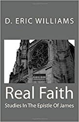 Real Faith: Studies In The Epistle Of James