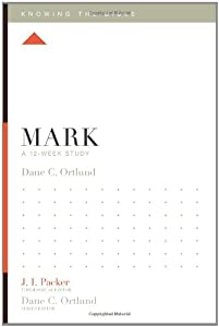 Mark: A 12-Week Study (Knowing the Bible)