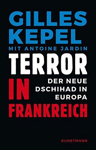 Terror in Frankreich. Der neue Dschihad in Europa