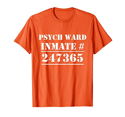 Psych Ward Costume Mental Patient Inmate Halloween T-Shirt -