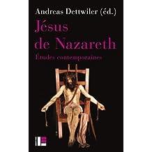 Jésus de Nazareth: Études Contemporaines (le Monde de la Bible)