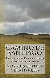 Camino de Santiago - Practical Preparation and Background by Mr Gerald Kelly (2012-07-06)