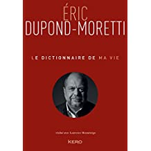 Le Dictionnaire de ma vie - Eric Dupond-Moretti (French Edition)