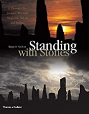 Standing with Stones: A Photographic Journey Through Megalithic Britain And Ireland
