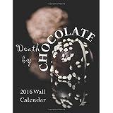 Death by Chocolate 2016 Wall Calendar (UK Edition)