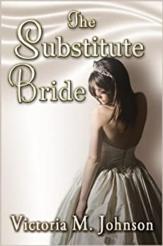 The Substitute Bride by [Johnson, Victoria M.]