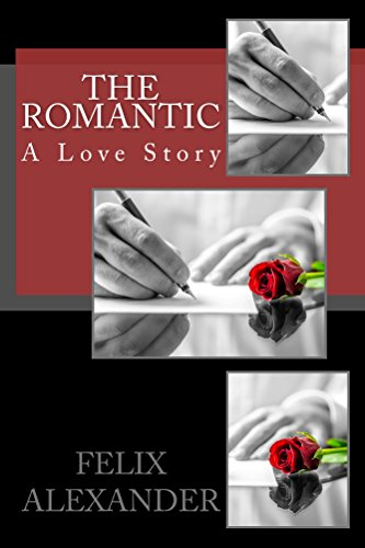 The Romantic: A Love Story by Felix Alexander ebook deal