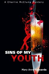 Sins of My Youth: A Charlie McClung Mystery (The Charlie McClung Mysteries) (Volume 4)