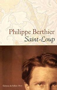 Saint-Loup par Philippe Berthier