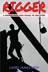Rigger: A Memoir from High School to High Steel Paperback