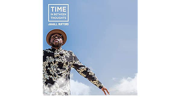 Time in Between Thoughts [Explicit] de Jamall Bufford en Amazon ...