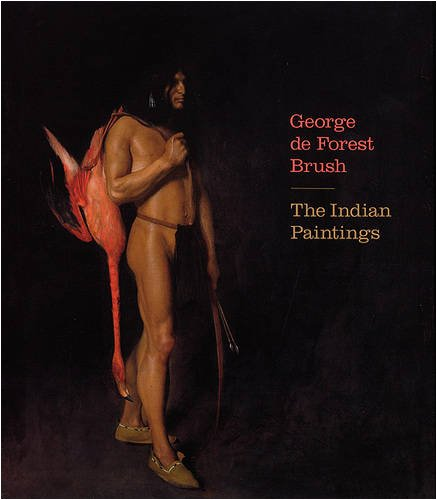 George de Forest Brush: The Indian Paintings