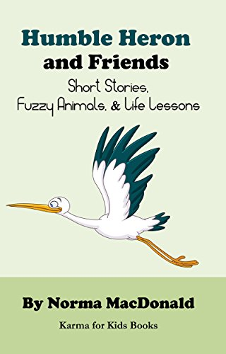 Heron Animals (Humble Heron and Friends: Short Stories, Fuzzy Animals and Life Lessons (Karma for Kids)