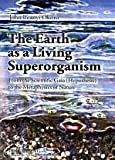 The Earth As a Living Superorganism : From the Scientific Gaia (Hypothesis) to the Metaphysics of Nature, Okoro, John, 0820473936