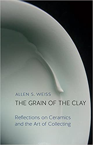 Book The Grain of the Clay: Reflections on Ceramics and the Art of Collecting