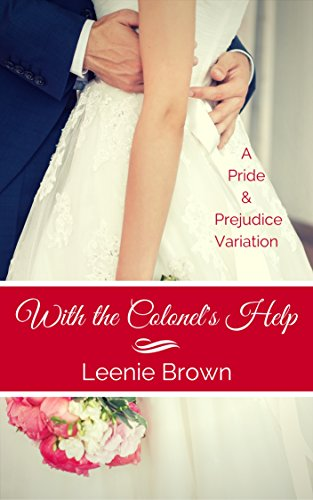 With the Colonel's Help: A Pride and Prejudice Variation