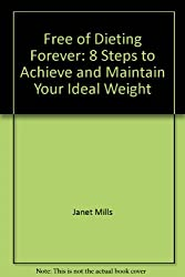 Title: Free of dieting forever 8 steps to achieve and mai