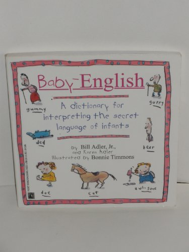 Baby-English: A Dictionary for Interpreting the Secret Language of Infants by Pocket