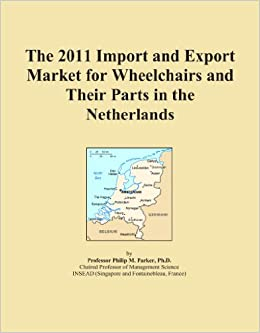 Book The 2011 Import and Export Market for Wheelchairs and Their Parts in the Netherlands