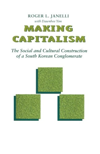 Making Capitalism: The Social and Cultural Construction of a South Korean Conglomerate