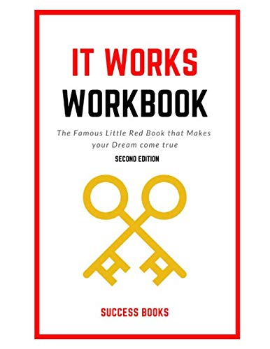 It Works Workbook: The Famous Little Red Book that Makes your Dream Come True Second Edition (It Works Famous Little Red Book)