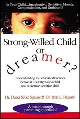 Book BY Spears, Dana ( Author ) [{ Strong-Willed Child or Dreamer? - By Spears, Dana ( Author ) Feb - 07- 1996 ( ) } ]