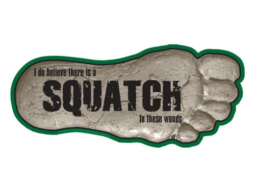 I Do Believe There Is a Squatch in These Woods (Bumper Sticker)
