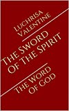 The Sword Of The Spirit: The Word Of God