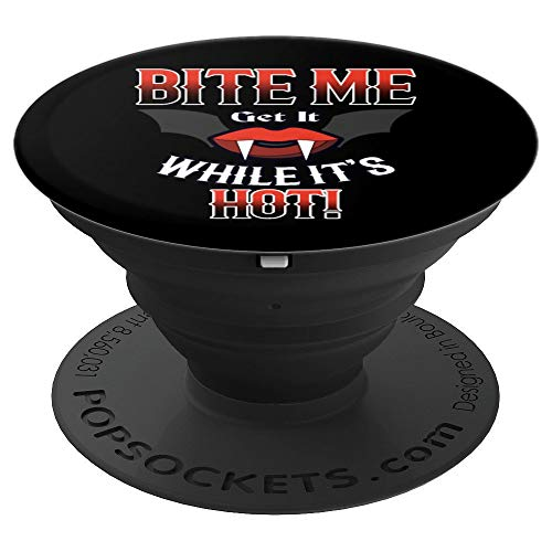 Bite Me Get It While It Is Hot Halloween Vampire Grip - PopSockets Grip and Stand for Phones and -