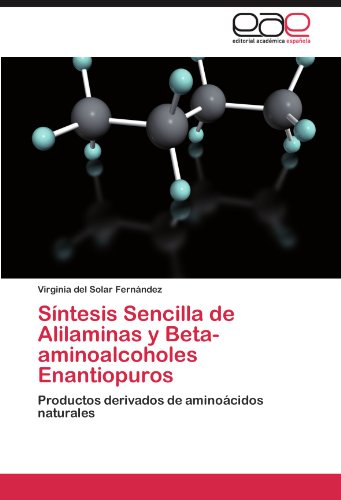 Descargar Libro Síntesis Sencilla De Alilaminas Y Beta-aminoalcoholes Enantiopuros Del Solar Fernández Virginia
