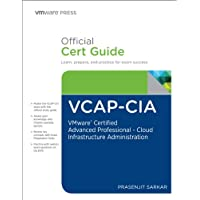 VCAP-CIA Official Cert Guide: VMWare Certified Advanced Professional on Cloud Infrastructure Administration