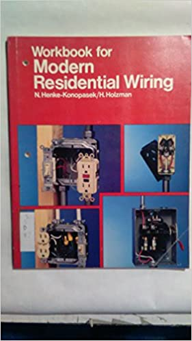 Phenomenal Workbook For Modern Residential Wiring N Henke Konopasek H N Wiring Digital Resources Indicompassionincorg
