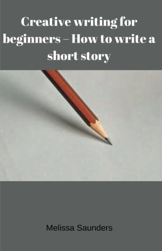 Creative writing for beginners: How to write a short story