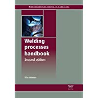 Welding Processes Handbook (Woodhead Publishing Series in Welding and Other Joining Technologies)