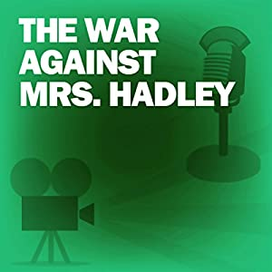 The War Against Mrs. Hadley (Dramatized) Radio/TV Program